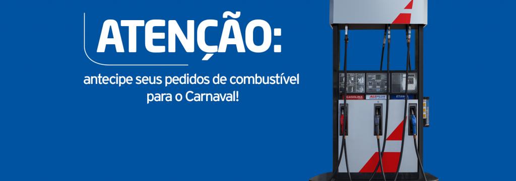 Atenção: antecipe seus pedidos de combustível para o Carnaval!
