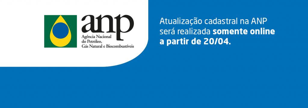 Atualização cadastral na ANP será realizada somente online a partir de 20/04