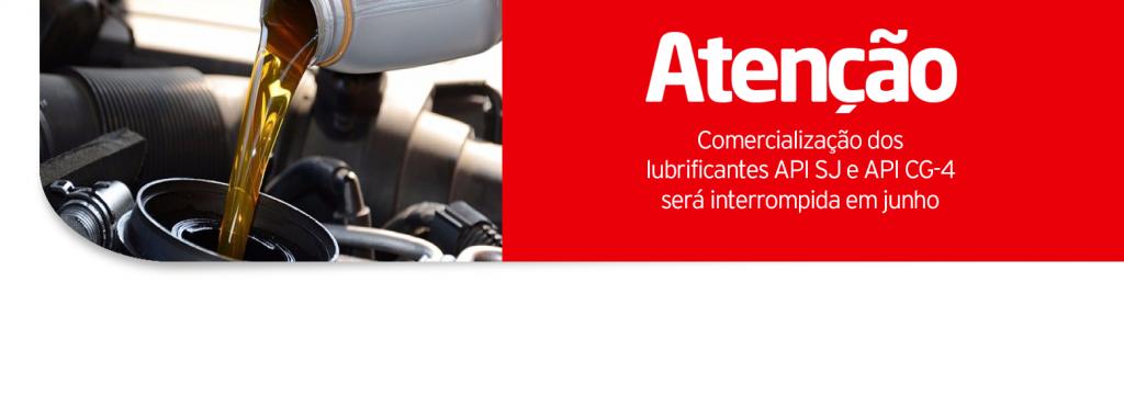 Comercialização dos lubrificantes API SJ e API CG-4 será interrompida em junho
