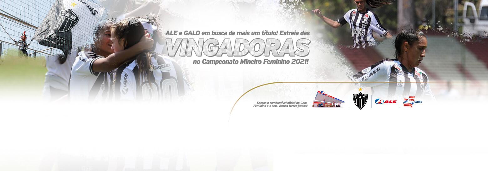 ALE com o Galo em busca de mais um título! Estreia das Vingadoras no Campeonato Mineiro Feminino 2021